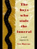 The Boys Who Stole the Funeral: A Novel Sequence