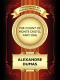 The Count of Monte Cristo, Part One: The Betrayal of Edmond Dantes: A Play in Five Acts