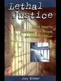 Lethal Justice: One Man's Journey of Hope on Death Row
