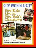 City within a City: How Kids Live in New York's Chinatown (World of My Own)