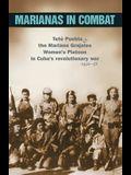 Marianas in Combat: Teté Puebla and the Mariana Grajales Women's Platoon in Cuba's Revolutionary War 1956-58