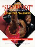 Peter Sugarfoot Cunningham's Civilized Warring: Fundamental Kickboxing Techniques