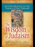 The Wisdom of Judaism: An Introduction to the Values of the Talmud