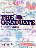 The Graduate: A Guide for Debt-Free Education and Wealth Creation