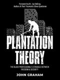 Plantation Theory: The Black Professional's Struggle Between Freedom and Security