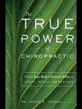 The True Power of Chiropractic: Unlock Your Body's Natural Ability to Adapt, Renew, and Restore