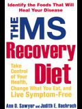 The MS Recovery Diet: Identify the Foods That Will Heal Your Disease