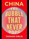 China: The Bubble That Never Pops