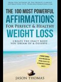 Affirmation the 100 Most Powerful Affirmations for Perfect & Healthy Weight Loss 2 Amazing Affirmative Bonus Books Included for Health & Anxiety: Crea