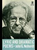 Lyric and Dramatic Poems of John G. Neihardt