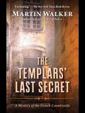 The Templars' Last Secret: A Mystery of the French Countryside