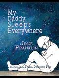 My Daddy Sleeps Everywhere