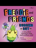 Freddie and Friends: Bugging Out: A Story about Learning to Keep Small Problems Small
