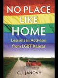 No Place Like Home: Lessons in Activism from Lgbt Kansas