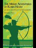 Merry Adventures of Robin Hood: Of Great Renown in Nottinghamshire