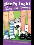 Sleepy Socks & Sometime Rhymes: Poems for home and classroom