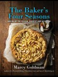 The Baker's Four Seasons: Baking by the Season, Harvest and Occasion