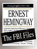 Ernest Hemingway: The FBI Files