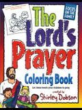 The Lord's Prayer: Let Jesus Teach Your Children to Pray