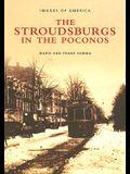 The Stroudsburgs in the Poconos