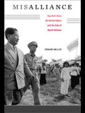 Misalliance: Ngo Dinh Diem, the United States, and the Fate of South Vietnam