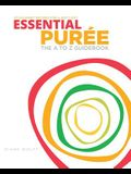 Essential Purée: The A to Z Guidebook