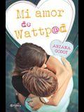 Mi Amor de Wattpad = My Wattpad Love