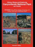 Hiking, Biking & Exploring Canyonlands National Park and Vicinity: Featuring: Hiking, Biking, Geology, Archaeology and Cowboy, Ranching & Trail Buildi