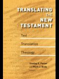 Translating the New Testament: Text, Translation, Theology