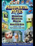 Monumental Myths of the Modern Medical Mafia and Mainstream Media and the Multitude of Lying Liars That Manufactured Them