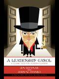 A Leadership Carol: A Classic Tale for Modern Leaders