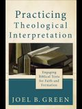 Practicing Theological Interpretation: Engaging Biblical Texts for Faith and Formation (Theological Explorations for the Church Catholic)