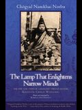 The Lamp That Enlightens Narrow Minds: The Life and Times of a Realized Tibetan Master, Khyentse Chokyi Wangchug