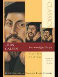 John Calvin: Sovereign Hope (Christian Classics Bible Studies)