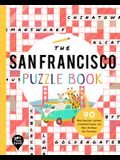 The San Francisco Puzzle Book: 90 Word Searches, Jumbles, Crossword Puzzles, and More All about San Francisco, California!