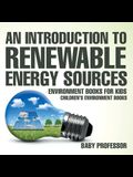 An Introduction to Renewable Energy Sources: Environment Books for Kids - Children's Environment Books