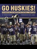 Go Huskies!: Celebrating the Washington Football Tradition