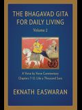 The Bhagavad Gita for Daily Living, Volume 2: A Verse-By-Verse Commentary: Chapters 7-12 Like a Thousand Suns