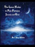 The Lunar Nodes to Pars Fortuna: Journey and Goal