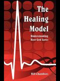 The Healing Model: Understanding How God Saves