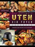 The Ultimate Uten Air Fryer Cookbook: Amazingly Easy Recipes to Fry and Roast