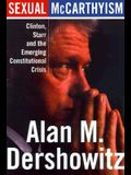Sexual McCarthyism: Clinton, Starr, and the Emerging Constitutional Crisis
