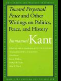 Toward Perpetual Peace and Other Writings on Politics, Peace, and History