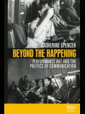 Beyond the Happening: Performance Art and the Politics of Communication