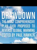 Drawdown Lib/E: The Most Comprehensive Plan Ever Proposed to Reverse Global Warming