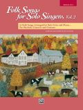 Folk Songs for Solo Singers, Vol 2: 14 Folk Songs Arranged for Solo Voice and Piano for Recitals, Concerts, and Contests (Medium High Voice)
