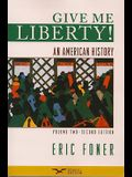 Give Me Liberty! Volume Two: An American History