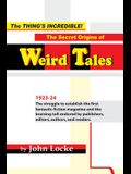 The Thing's Incredible! The Secret Origins of Weird Tales
