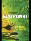 Ecopunk!: Speculative tales of radical futures