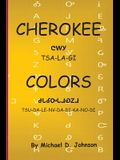 Cherokee Colors: Tsalagi Tsudalenvdadikanodi